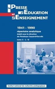 Pénélope Caspard-Karydis - La presse d'éducation et d'enseignement : 1941-1990 - Répertoire analytique tome 3, L-Q.