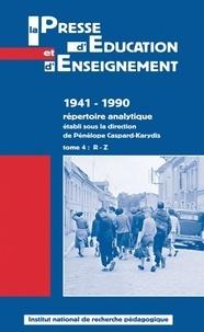 Pénélope Caspard-Karydis - La presse d'éducation et d'enseignement : 1941-1990 - répertoire analytique tome 4, R-Z.