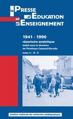 La presse d'éducation et d'enseignement 1941-1990 - répertoire analytique. Tome 4, R - Z