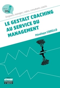 Pénélope Codello - Le gestalt coaching au service du management.