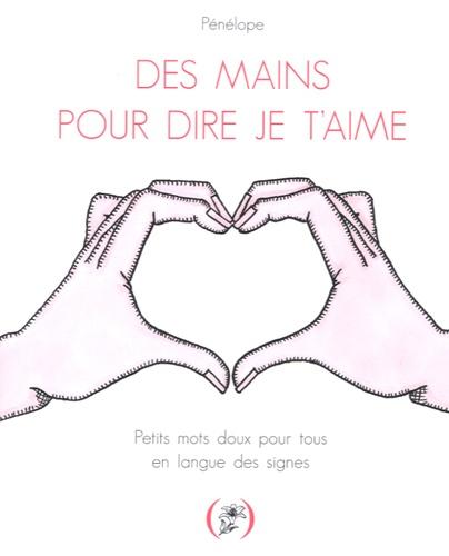 Pénélope - Des mains pour dire je t'aime.