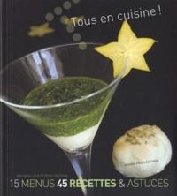 Tous en cuisine! - 15 menus, 45 recettes & astuces.pdf