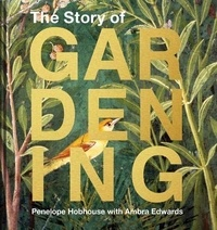 Penelope Hobhouse - The story of Gardening.