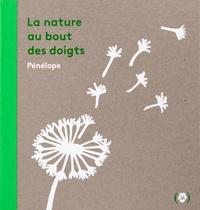 Pénélope - La nature au bout des doigts.