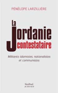 Lemememonde.fr La Jordanie contestataire - Militants islamistes, nationalistes et communistes Image