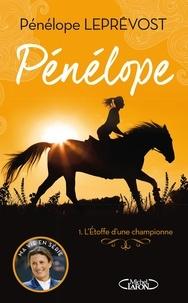 Pénélope Leprévost - Pénélope Tome 1 : L'étoffe d'une championne.