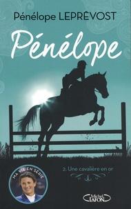 Pénélope Leprévost - Pénélope Tome 2 : Une cavalière en or.