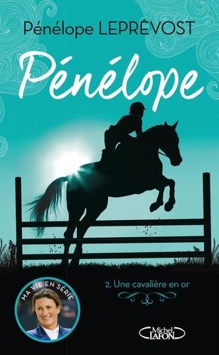 Pénélope Tome 2 - Une cavalière en or - Format ePub - 9782749942049 - 10,99 €