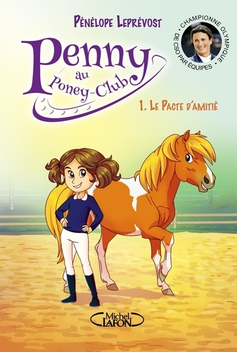 Pénélope Leprévost - Penny au poney-club Tome 1 : Le pacte d'amitié.