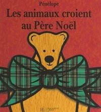 Pénélope - Les animaux croient au Père Noël.