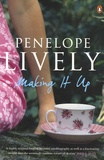 Penelope Lively - Making It Up.