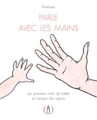 Pénélope - Parle avec les mains.