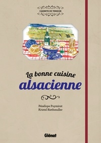 Pénélope Puymirat et Kristel Riethmuller - La bonne cuisine alsacienne.
