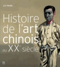 Peng Lü - Histoire de l'art chinois au XXe siècle.