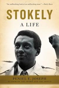 Peniel E. Joseph - Stokely - A Life.