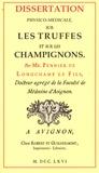 Pennier de Longchamp le fils - Dissertation physico-médicale sur les truffes et sur les champignons.