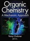 Penny Chaloner - Organic Chemistry - A Mechanistic Approach.