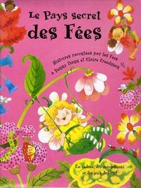 Penny Dann et Claire Freedman - Le Pays secret des Fées.