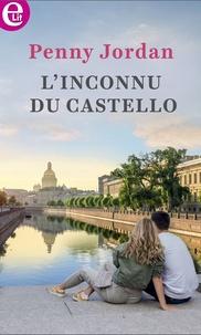 Penny Jordan - L'inconnu du castello.