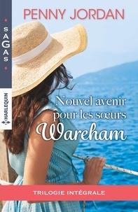 Penny Jordan - Nouvel avenir pour les soeurs Wareham - Intégrale 3 romans.