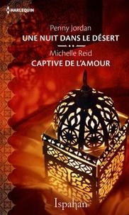 Penny Jordan et Michelle Reid - Une nuit dans le désert - Captive de l'amour.