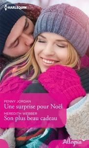 Penny Jordan et Meredith Webber - Une surprise pour Noël - Son plus beau cadeau.