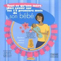 Penny Preston - Tout ce qu'une mère doit savoir sur les 12 premiers mois de son bébé.