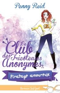 Penny Reid - Le club des tricoteuses anonymes  : Piratage amoureux.