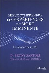 Penny Sartori - Mieux comprendre les expériences de mort imminente - La sagesse des EMI.
