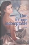 Penny Vincenzi - Une femme indomptable.