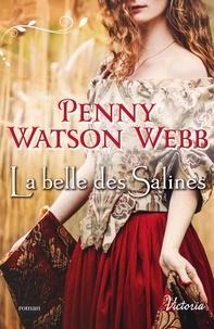Penny Watson Webb - La belle des salines.
