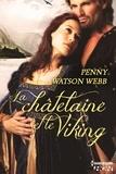 Penny Watson-Webb - La châtelaine et le Viking.