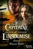 Penny Watson-Webb - Le capitaine et l'insoumise.