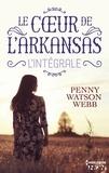 Penny Watson-Webb - Le coeur de l'Arkansas - L'intégrale.