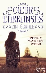 Penny Watson Webb - Le coeur de l'Arkansas - L'intégrale.