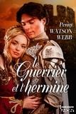 Penny Watson-Webb - Le guerrier et l'hermine.