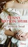 Penny Watson-Webb - Le serment brisé.