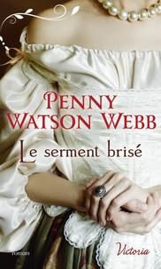 Penny Watson Webb - Le serment brisé.