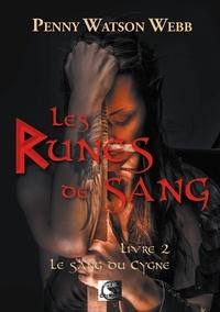 Penny Watson Webb - Les runes de sang - Tome 2, Le sang du cygne.