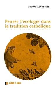 Livre audio gratuit télécharger iTunes Penser l'écologie dans la tradition catholique MOBI CHM en francais
