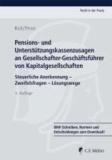 Pensions- und Unterstützungskassenzusagen an Gesellschafter-Geschäftsführer von Kapitalgesellschaften - Steuerliche Anerkennung - Problembereiche - Lösungswege. Kostenloser Download.
