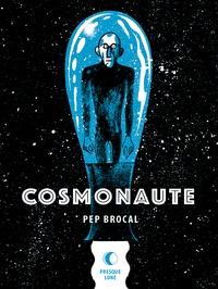 Pep Brocal - Cosmonaute.