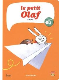 Pep Brocal - Le petit Olaf a une idée.