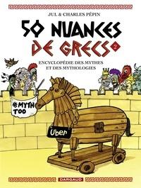 Pépin Charles et  Jul - 50 nuances de Grecs - Tome 2.