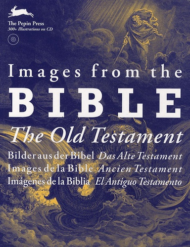 Pepin Press - Images from the Bible, The Old Testament - Edition anglais, allemand, français, espagnol. 1 Cédérom