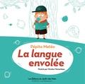 Pépito Matéo et Nicolas Menanteau - La langue envolée. 1 CD audio