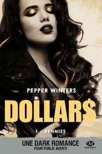 Pepper Winters - Dollars Tome 1 : Pennies.