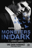 Pepper Winters - Monsters in the Dark Tome 1 : Larmes amères.
