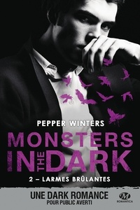 Pepper Winters - Monsters in the Dark Tome 2 : Larmes brûlantes.