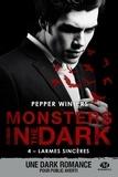 Pepper Winters - Monsters in the Dark Tome 4 : Larmes sincères.